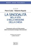 La Sinodalità nella vita e nella missione della Chiesa - Piero Coda, Roberto Repole