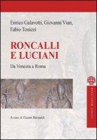 Roncalli e Luciani - Galavotti Enrico, Tonizzi Fabio, Vian Giovanni