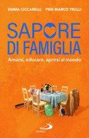 Sapore di famiglia - Emma Ciccarelli, Pier Marco Trulli