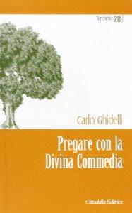 Copertina di 'Pregare con la Divina Commedia'