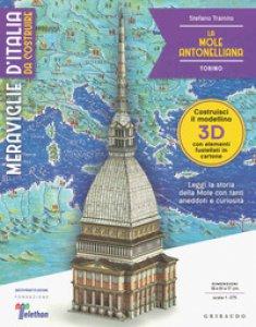 Copertina di 'La mole Antonelliana. Meraviglie d'Italia da costruire (distribuito solo in edicola). Ediz. illustrata. Con gadget'