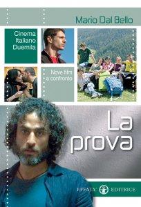 Copertina di 'La prova. Cinema italiano Duemila. Nove film a confronto'
