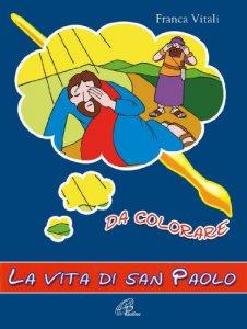 Copertina di 'La vita di san Paolo da colorare'