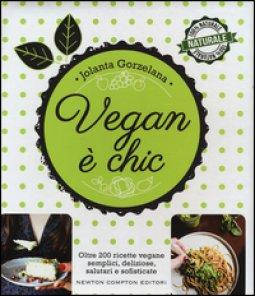Copertina di 'Vegan è chic. Ediz. illustrata'
