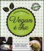 Vegan è chic. Ediz. illustrata