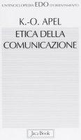 Etica della comunicazione - Apel Karl O.