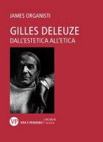 Gilles Deleuze. Dall'estetica all'etica - James Organisti