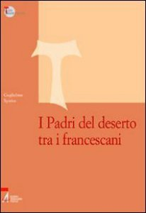 Copertina di 'I Padri del deserto tra i francescani'