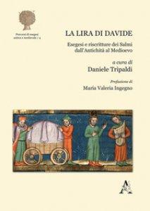 Copertina di 'La lira di Davide. Esegesi e riscritture dei Salmi dall'antichità al medioevo'