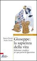 Giuseppe: la sapienza della vita - Noceti Serena, Toschi Nadia