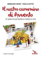 Il nostro cammino di Avvento - Nives Gribaudo, Paola Dutto, Ilaria Pigaglio