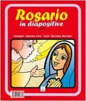 Rosario in diapositive. Contemplare Cristo con Maria - Bartolini Bartolino, Pera Guerrino