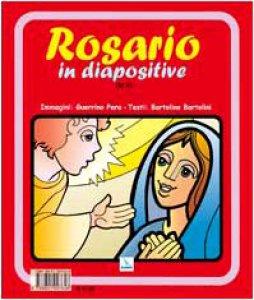 Copertina di 'Rosario in diapositive. Contemplare Cristo con Maria'