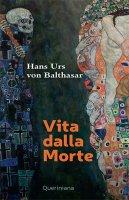 Vita dalla morte - Hans Urs Von Balthasar