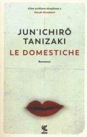 Le domestiche - Tanizaki Junichiro