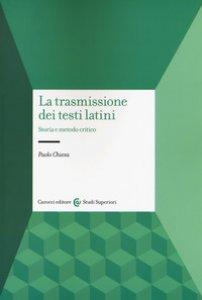 Copertina di 'La trasmissione dei testi latini. Storia e metodo critico'