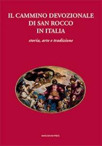 Copertina di 'Il cammino devozionale di San Rocco in Italia'