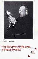 L' antifascismo fallimentare di Benedetto Croce - Chiacchio Antonio