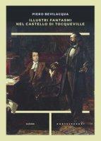 Illustri fantasmi nel castello di Tocqueville - Bevilacqua Piero