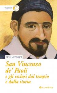 Copertina di 'San Vincenzo de' Paoli e gli esclusi dal tempio e dalla storia'