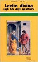 «Lectio divina» sugli Atti degli Apostoli [vol_2] - Gargano Innocenzo