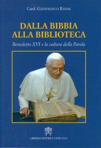Copertina di 'Dalla Bibbia alla biblioteca. Benedetto XVI e la cultura della Parola'