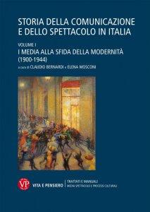 Copertina di 'Storia della comunicazione e dello spettacolo in Italia. Volume I'
