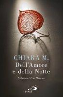 Dell'amore e della notte - Chiara M.
