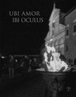 Ubi amor ibi oculus. Nei 1000 anni dalla fondazione di San Miniato. Ediz. illustrata - Montanari Mariangela