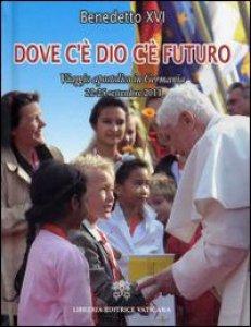 Copertina di 'Dove c'è Dio c'è futuro'