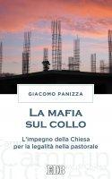 La Mafia sul collo - Giacomo Panizza