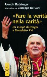 Copertina di 'Fare la verità nella carità. Da J. Ratzinger a Benedetto XVI'