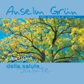 La gioia della salute - Grün Anselm