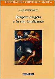Copertina di 'Origene esegeta e la sua tradizione'