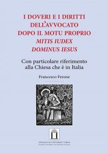 Copertina di 'I doveri e i diritti dell'avvocato dopo il Motu Proprio Mitis Iudex Dominus Iesus'