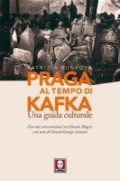 Praga al tempo di Kafka. Una guida culturale - Patrizia Runfola