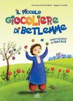 Il piccolo giocoliere di Betlemme (libro + CD)
