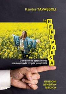 Copertina di 'La menopausa. Come viverla serenamente mantenendo la propria femminilità'