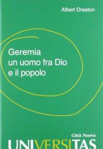 Copertina di 'Geremia un uomo tra Dio e il popolo'