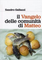 Il Vangelo delle comunità di Matteo - Sandro Gallazzi