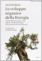 Lo sviluppo organico della liturgia - Alcuin Reid