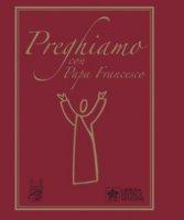 Preghiamo con papa Francesco - Pieraldo Vola