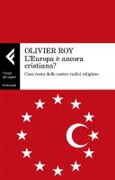 L' Europa è ancora cristiana? - Olivier Roy