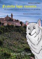 Fratello lupo racconta - Paola Savino