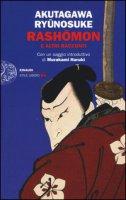 Rashomon e altri racconti - Akutagawa Ryunosuke