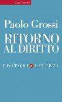Ritorno al diritto - Paolo Grossi