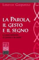 La Parola, il gesto e il segno - Lorenzo Gasparro