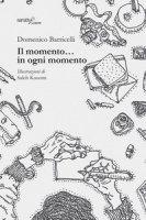 Il momento... in ogni momento - Barricelli Domenico