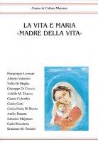 La vita e Maria «Madre della Vita»