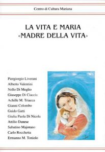 Copertina di 'La vita e Maria «Madre della Vita»'